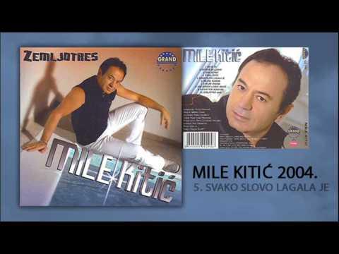 Mile Kitic - Svako slovo lagala je - (Audio 2004)