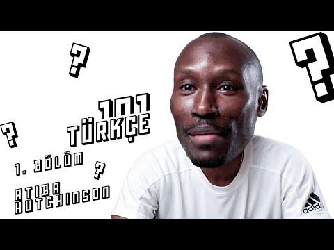 Türkçeye Giriş: 101 | Atiba Hutchinson #1