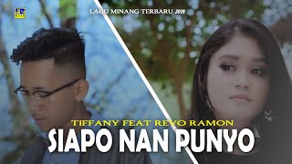 TIFFANY feat REVO RAMON - SIAPO NAN PUNYO [Official Music Video] Lagu Minang Terbaru 2019