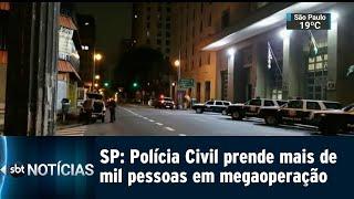 SP: Polícia Civil prende mais de mil pessoas em megaoperação   SBT Notícias (08/02/2019)