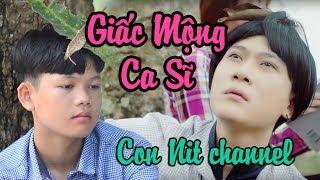 Giấc Mộng Ca Sĩ (Vanh Leg) - Phiên bản Con Nit Team | Con Nit channel