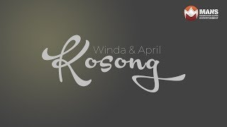 WINDA & APRIL - KOSONG (Official Lyrics Video)