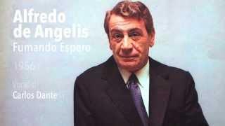 Fumando espero - Alfredo de Angelis - Tango Clásico