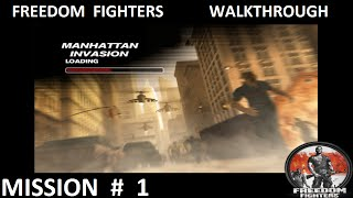 Freedom Fighters 1 - Walkthrough - Mission 1 -