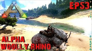 BGZ - ARK: Survival Evolved EP#53 จับโครตเเรด Alpha Woolly Rhino