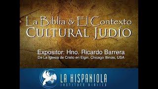 La Biblia & El Contexto Cultural Judío II