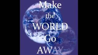 .Make The World Go Away(Video/Vocals By Ikie Wayne Durham)