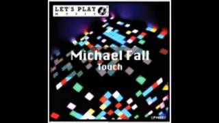 Скачать Michael Fall Touch Let Me Tell You Now Radio Mix