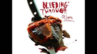 Watch Bleeding Through What I Bleed Without You video