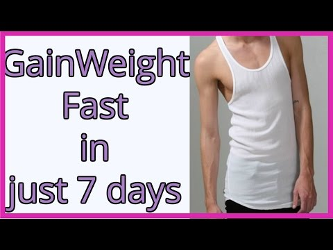 How To Gain Weight Fast In Week