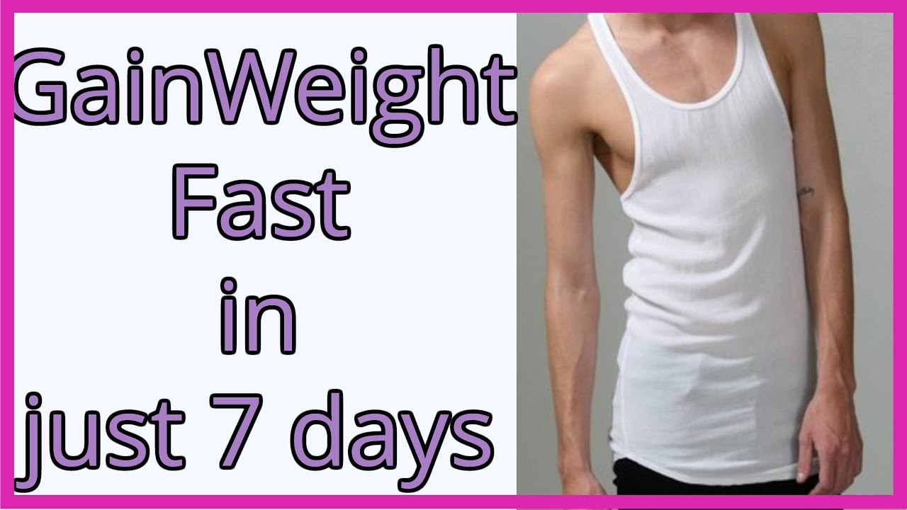 HOW TO GAIN WEIGHT FAST IN 1 WEEK | WEIGHT GAIN TIPS FOR SKINNY GUYS | Gain Weight and Build Muscles
