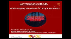 """Conversations with GIA"" - Family Caregiving: New Horizons for Caring Across America"