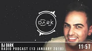 Dj Dark Radio Podcast (13 January 2018)