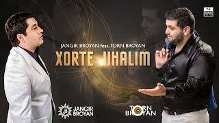 TORN BROYAN ft JANGIR BROYAN Xorte Jihalim (Official Audio)