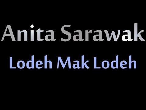 Anita Sarawak   Lodeh Mak Lodeh