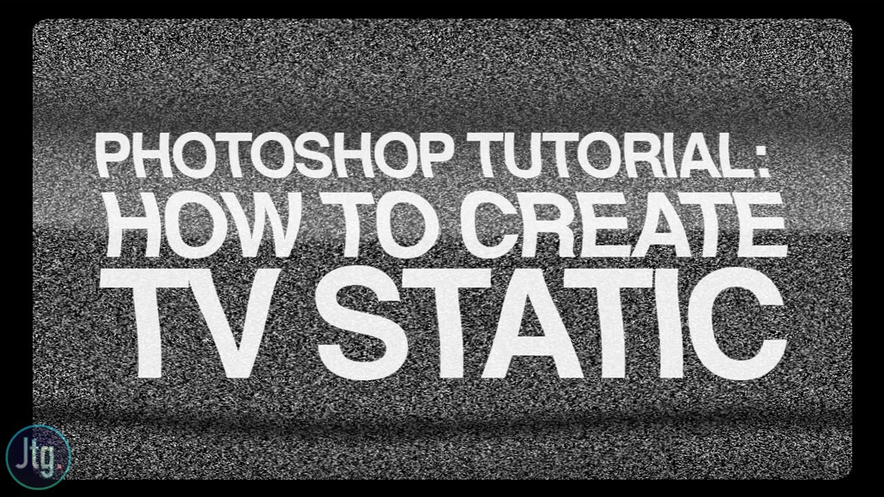 Photoshop Cc Tutorial How To Create Tv Static Noise From Scratch