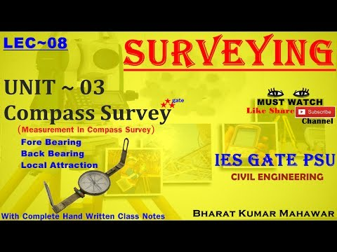 Surveying~ Lec 08~U3~ Compass Survey ( Measurements, FB, BB, Local Attraction) by Bharat KM