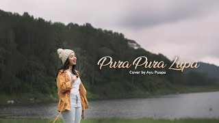 Gambar cover PURA PURA LUPA - PETRUS MAHENDRA | Ayu Puspa ( Cover )