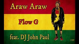 Download lagu Araw Araw-Flow G ft DJ John Paul REGGAE Version