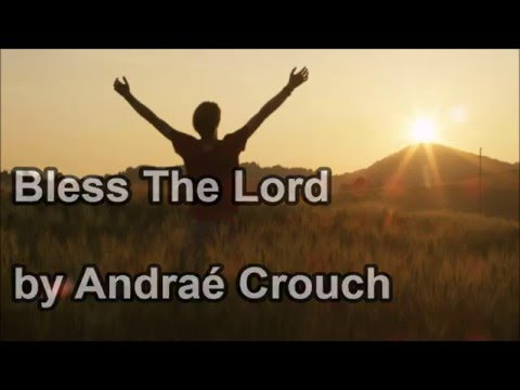 Bless His Holy Name - Andraé Crouch (Lyrics)