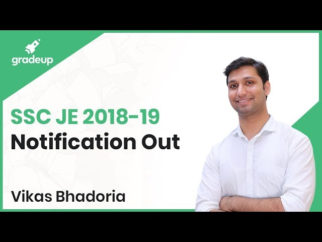 SSC JE 2018-19 Notification Out, Application Starts from 28th Jan 2019!