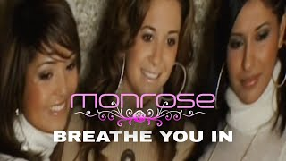 Monrose - Breathe You In (Official Video)
