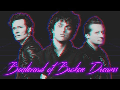 Green Day - Boulevard of Broken Dreams [80s Version]