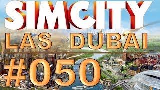 SimCity: Las Dubai - #050 - von Riesenechsen und Menschen [PAUSE] - Let's Play [Deutsch / HD]