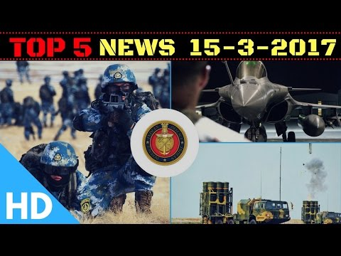 Top 5 Latest Headlines 15-03-2017 : Indian Defence Updates
