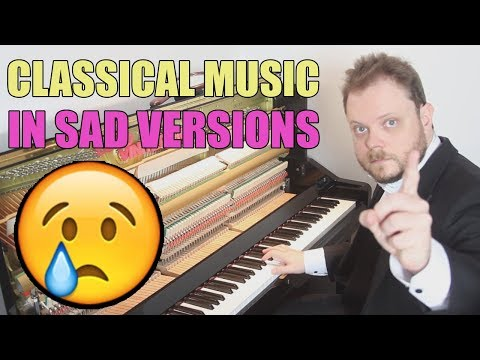 Classical Music in Sad Versions