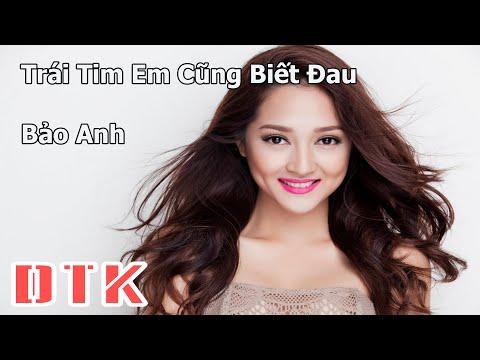 Trái Tim Em Cũng Biết Đau - Bảo Anh [ Video Lyrics HD ]