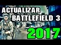 Actualizar Battlefield 3 | Launcher y Español | 2017