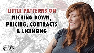 Pp 116: Little Patterns On Niching Down, Pricing, Contracts, & Licensing
