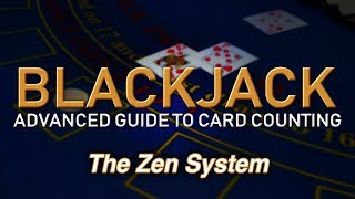 Counting Cards with the Zen System - How to Count Cards in Blackjack