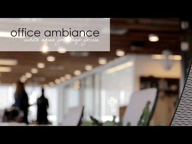 WORKPLACE BACKGROUND NOISE -- Office Sounds for Focusing While You Work Remotely
