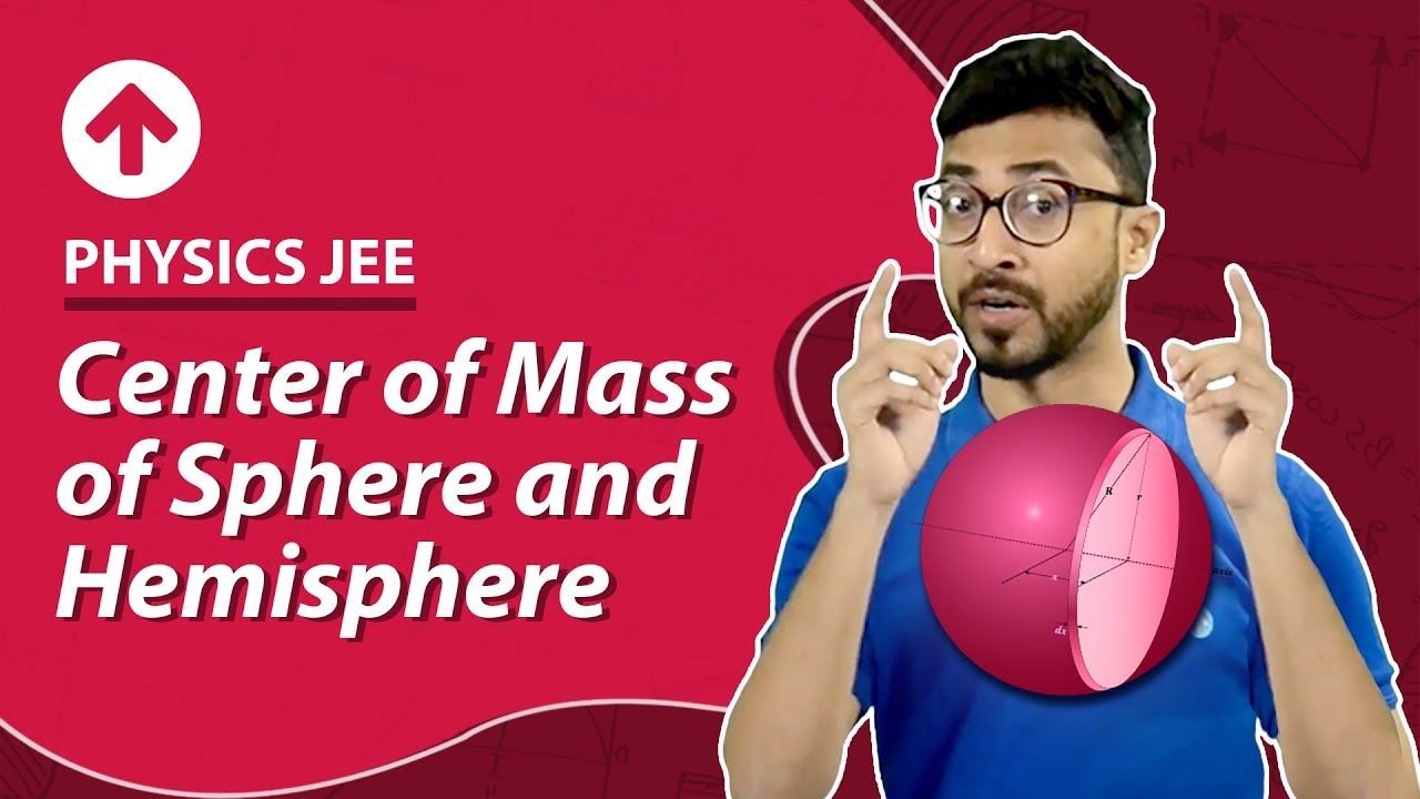 Center of Mass of Sphere and Hemisphere | Physics JEE
