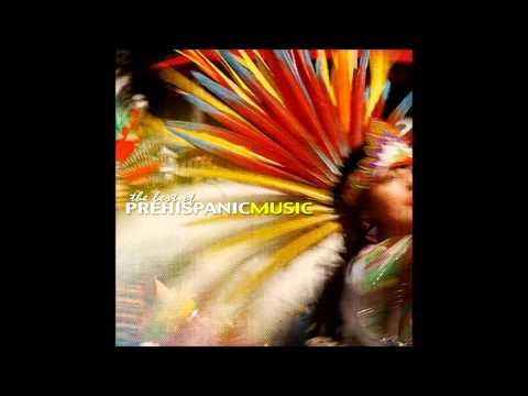 Mexica - The Best Of Prehispanic Music