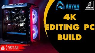 4k video editing pc   high configuration for vishal peripherals 2020