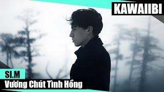 Vương Chút Tình Hồng - Si.M [ Video Lyrics ]
