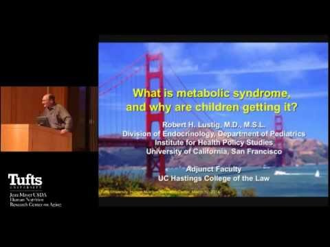 Robert Lustig, MD, What is Metabolic Syndrome, and Why are Children Getting It