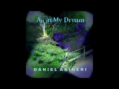DANIEL ABINERI  ALL IN MY DREAM