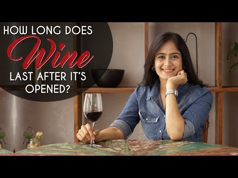 How Long Does Wine Last Once Opened ?   The Perfect Pour