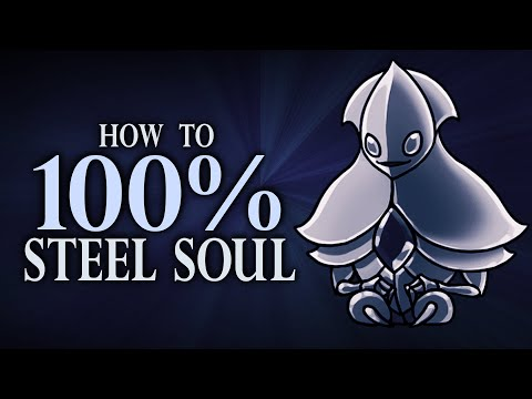 Hollow Knight ► 15 Tips for 100%-ing Steel Soul!