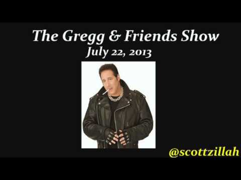 The Gregg & Friends Show 7-22-2013