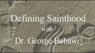 Defining Sainthood: Conversations in Orthodox Theology with Dr. George Bebawi