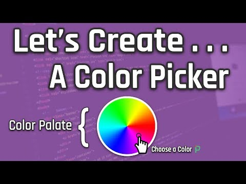 Let's Create A Color Picker From Scratch Native Javascript