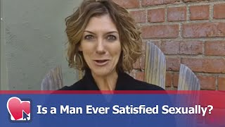 Is a Man Ever Satisfied Sexually? - by Allana Pratt (for Digital Romance TV)