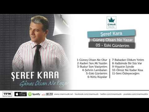 Şeref Kara - Eski Günlerim (Official Lyrics Video)