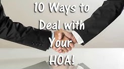 10 Ways to Deal with Your HOA!