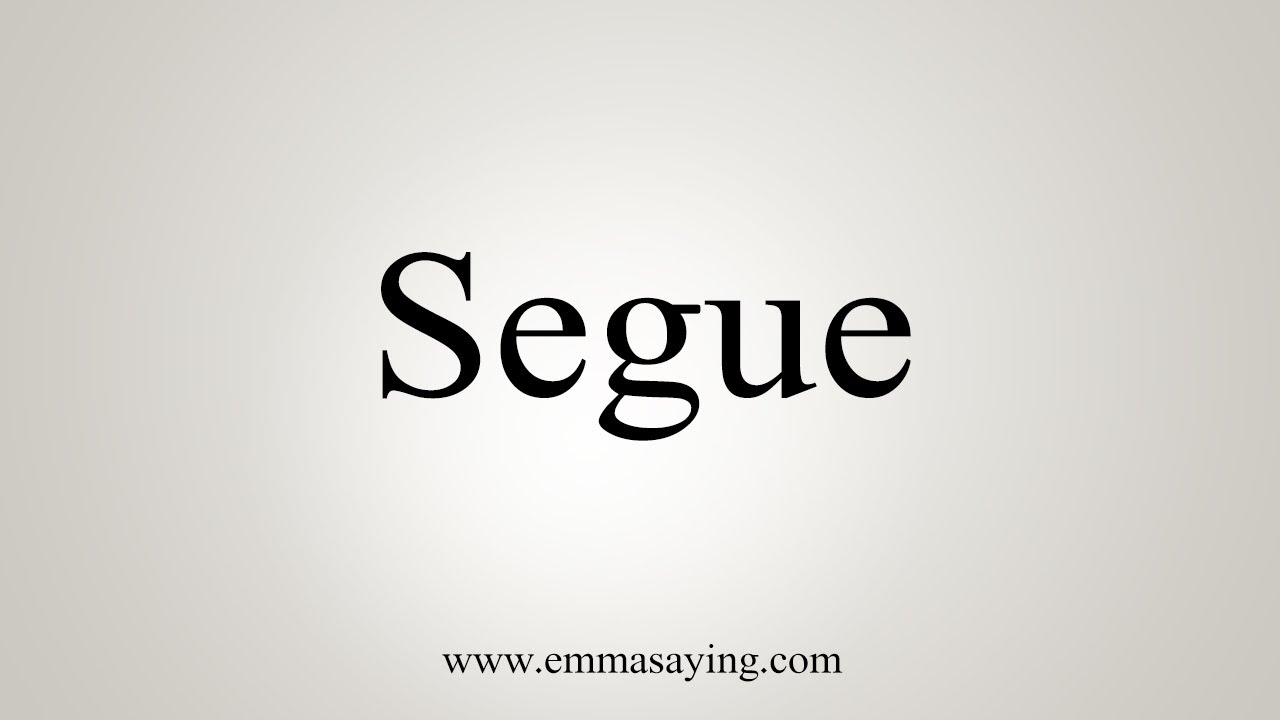 How To Say Segue